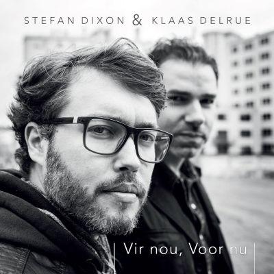 stefan_dixon_klaas_delrue-vir_nou_voor_nu_s